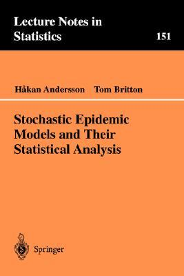 Stochastic Epidemic Models and Their Statistical Analysis  by  Hakan Andersson