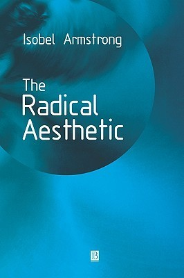 Radical Aesthetic  by  Isobel Armstrong