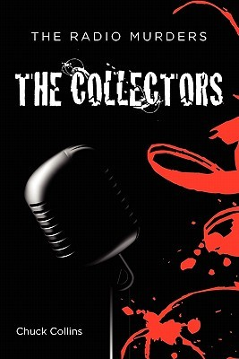 The Radio Murders: The Collectors  by  Charles Collins