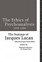 Seminar of Jacques Lacan: The Ethics of Psychoanalysis, 1959-1960 (Book VII)