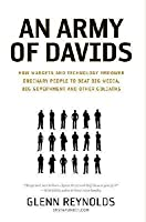 An Army of Davids: How Markets and Technology Empower Ordinary People to Beat Big Media, Big Government, and Other Goliaths