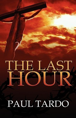 The Last Hour Paul Tardo