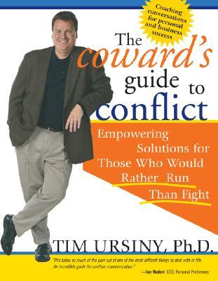 What Successful People Know about Conflict Resolution: For People Who Would Rather Run Than Fight  by  Tim Ursiny
