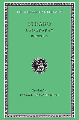 The Geography of Strabo (vol.2): v. 2 (Loeb Classical Library) Strabo