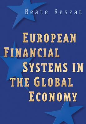 European Financial Systems in the Global Economy Beate Reszat