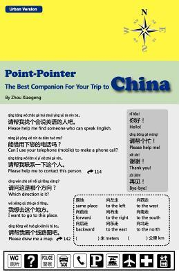 Point-Pointer: The Best Companion for Your Trip to China: Urban Version  by  Zhou Xiaogeng