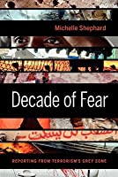Decade of Fear: Reporting from Terrorism's Grey Zone