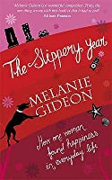 The Slippery Year: How One Woman Found Happiness in Everyday Life. by Melanie Gideon