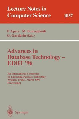 Advances In Database Technology Edbt 96: 5th International Conference On Extending Database Technology, Avignon, France, March 25 29 1996, Proceedings. (Lecture Notes In Computer Science)  by  Peter Apers