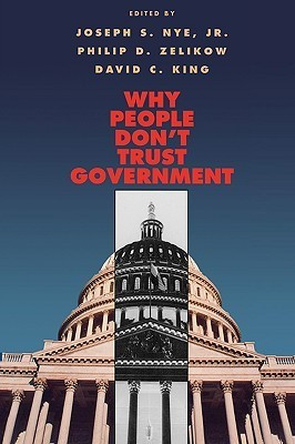 Why People Dont Trust Government  by  Joseph S. Nye Jr.