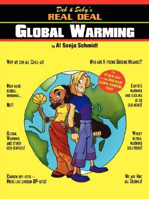 Deb & Sebys Real Deal on Global Warming  by  Al Sonja Schmidt
