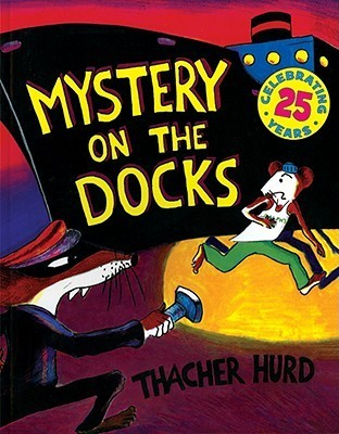 Mystery on the Docks (Reading Rainbow Book)  by  Thacher Hurd