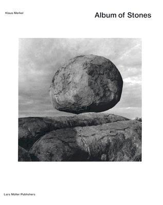 Album of Stones: The no Longer of the Work of Art and the Not Yet of the Work of Nature  by  Klaus Merkel