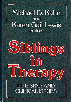 Siblings in Therapy: Life Span and Clinical Issues  by  Michael D. Kahn