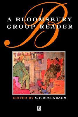 A Bloomsbury Group Reader: The Methods, Ideals and Politics of Social Inquiry  by  S.P. Rosenbaum