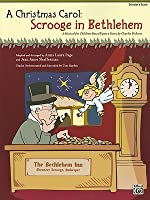 A Christmas Carol: Scrooge in Bethlehem Director's Score: A Musical for Children Based Upon a Story by Charles Dickens