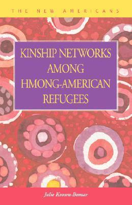 Kinship Networks Among Hmong-American Refugees  by  Julie Keown-Bomar
