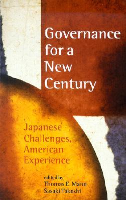 Governance for a New Century: Japanese Challenges, American Experience  by  Thomas E. Mann