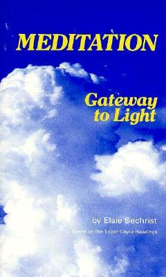 Meditation-Gateway to Light  by  Elsie Scchrist