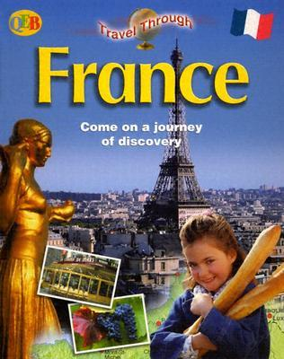 France: Come on a Journey of Discovery  by  Linda Pickwell