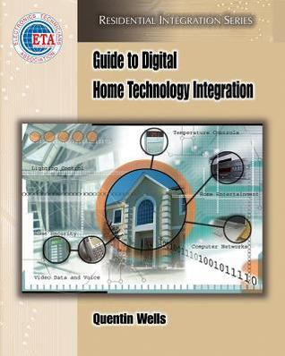 Guide to Digital Home Technology Integration  by  Quentin Wells