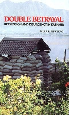 Double Betrayal: Repression and Insurgency in Kashmir  by  Paula R. Newberg