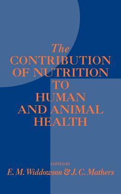 Contribution of Nutrition to Human and Animal Health  by  E. M. Widdowson