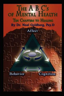 The ABCs of Mental Health: Ten Chapters to Healing  by  Noel Goldberg