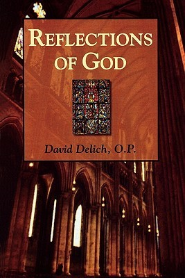 Refletions of God  by  Dave Delich