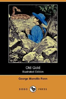 Old Gold (Illustrated Edition)  by  George Manville Fenn