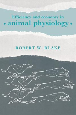 Efficiency and Economy in Animal Physiology Robert W. Blake