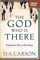God Who Is There Dvd, The: Finding Your Place In God's Story