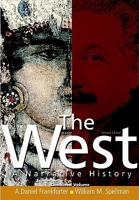 West: A Narrative History, Combined Volume Value Package (Includes My History Lab Student Access For World / Western Civ., 2 Semester) A. Daniel Frankforter