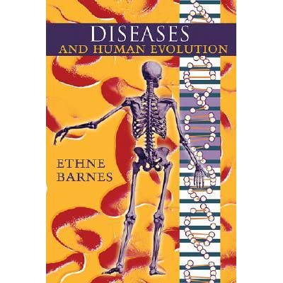 Diseases and Human Evolution - Ethne Barnes