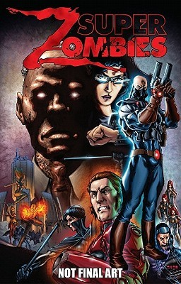 Super Zombies, Volume 1 Marc Guggenheim