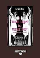 A Woman Trapped in a Woman's Body (Tales from a Life of Cringe)