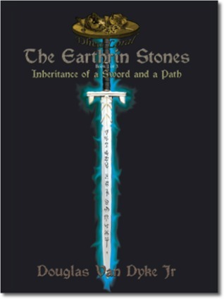 Inheritance of a Sword and a Path (The Earthrin Stones, #1)  by  Douglas Van Dyke Jr.