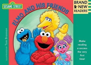 Elmo and His Friends: Brand New Readers  by  Sesame Workshop