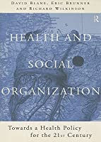 Health and Social Organization: Towards a Health Policy for the Twenty-First Century