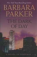The Dark of Day: A Novel of Suspense