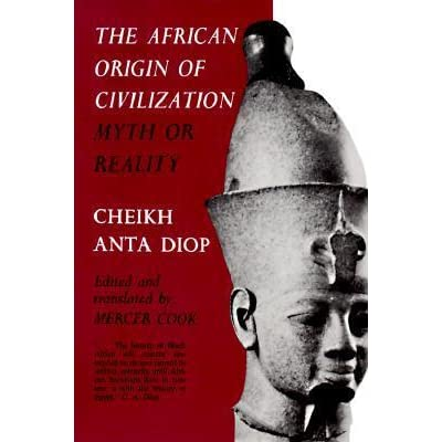 discussing cheikh anta diop s two cradle 22 quotes from cheikh anta diop:  gossip, slander, calumny of one's neighbors, all those things which are the source of the worst of our troubles', '.