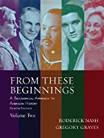 From These Beginnings, Volume Two: A Biographical Approach to American History