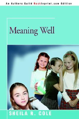 Meaning Well Sheila R Cole