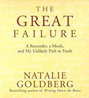 The Great Failure: A Bartender, a Monk, & My Unlikely Path to Truth