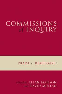 Commissions Of Inquiry: Praise Or Reappraise? Allan Manson