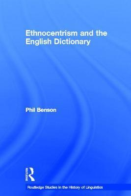 Ethnocentrism and the English Dictionary  by  Phil Benson