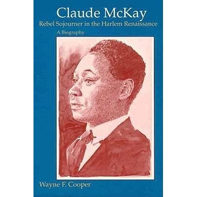 a biography of claude mckay a writer Transcript of biography of claude mckay jamaican-american harlem renaissance poet & writer  biography of toni morrison.