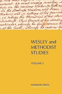 Wesley and Methodist Studies (Vol. 3)  by  William    Gibson