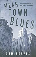 Mean Town Blues: A Novel of Crime