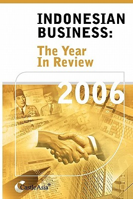 Indonesian Business: The Year in Review 2006 James Castle